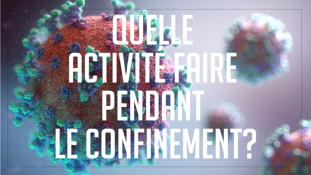 quelle-activité-faire-pendant-le-confinement-mf-factory